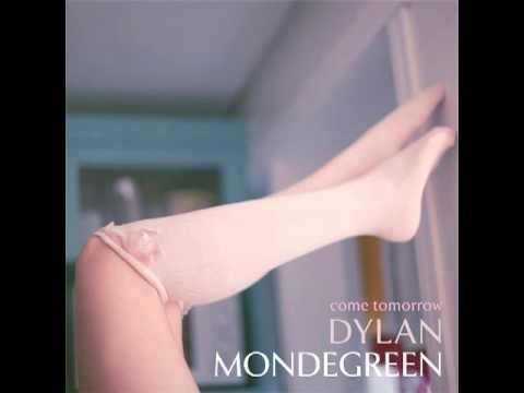 Dylan Mondegreen - Come Tomorrow