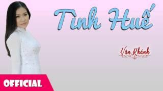 Tình Huế - Vân Khánh  [Official Audio]