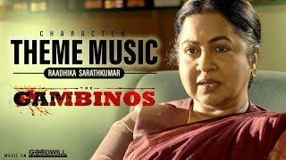 The Gambinos Character Theme Music | Raadhika Sarathkumar | Jakes Bejoy | Girish Mattada