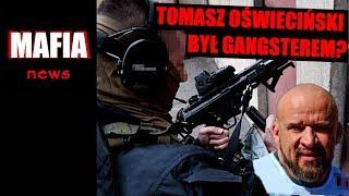 TOMASZ OŚWIECIŃSKI BYŁ GANGSTEREM? ŚWIADEK KORONNY I UDERZENIE W KIBOLI GÓRNIKA ZABRZE | Mafia News