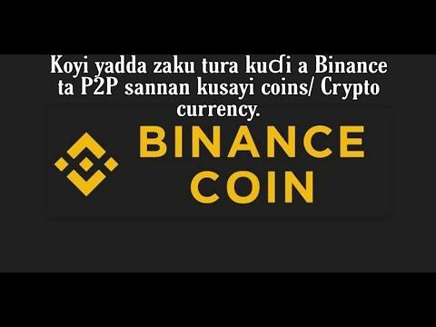 Yadda zaka saka kudi a Binance ta P2P ka sayi coins (Crypto currency)