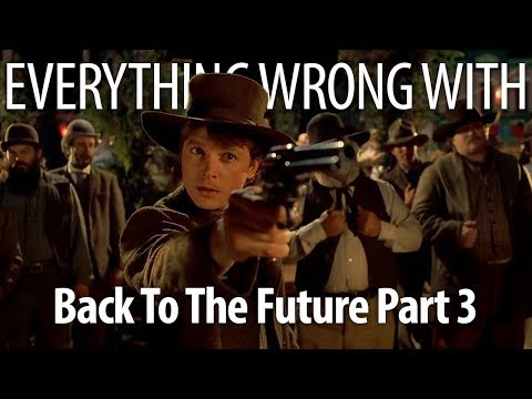 Everything Wrong With Back To The Future Part III