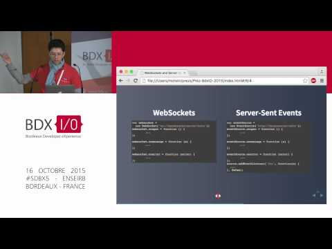 BDX I/O 2015 - WebSocket & Server-Sent Events : pourquoi faire ? comment ? (Cédric Tran-Xuan)