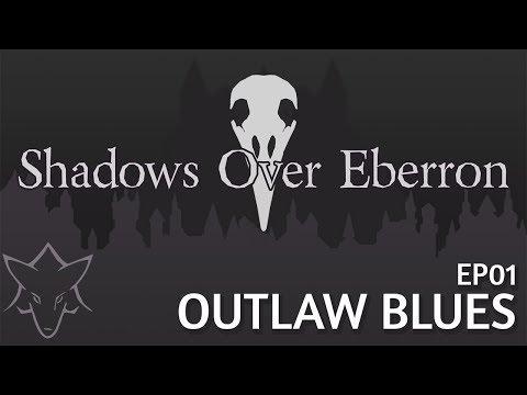 Outlaw Blues | SHADOWS OVER EBERRON EP001