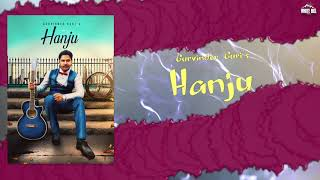 Hanju (Lyrical Audio) Gurvinder Guri | New Punjabi Songs 2018 | White Hill Music