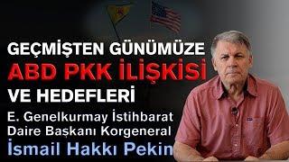 ABD PKK İlişkisi ve Hedefleri İsmail Hakkı Pekin