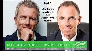 Dr. Dr. Zitelmann im Interview: Reichtum (Teil 1 von 4)