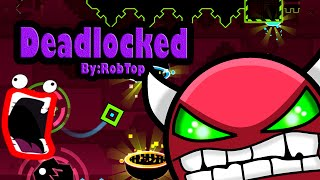 DEADLOCKED 100% l By:RobTop l (DEMON) l Geometry Dash l 2.01
