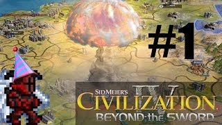 Let's Play: Civilization IV: Beyond the Sword Part 1: FOUR YEAR CELEBRATION