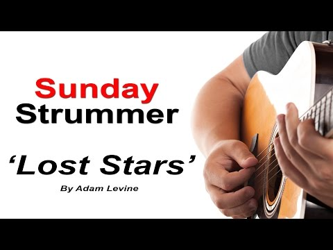 Adam Levine Lost Stars Guitar Lesson - Sunday Strummer