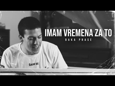 BakaPrase – IMAM VREMENA ZA TO (Official Video)