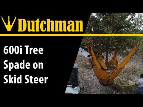 Dutchman 600i Tree Spade on Skid Steer [4K]