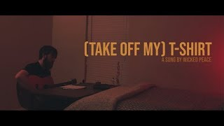 """(Take Off My) T-Shirt"" 
