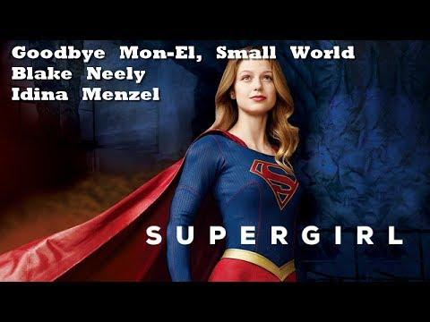 Supergirl s2e22: Goodbye Mon-El, Small World - Blake Neely, Idina Menzel