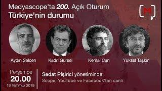 Açık Oturum (200): Türkiye'nin durumu - Aydın Selcen, Kadri Gürsel, Kemal Can ve Yüksel Taşkın