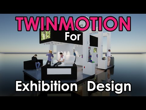 Twinmotion: For Exhibition Design