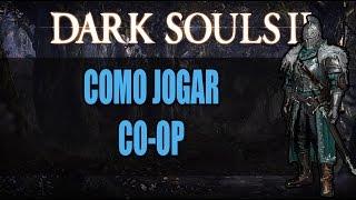 Como jogar Dark Souls II Online // Co-op PT-BR #06