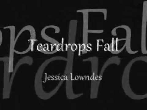 Jessica Lowndes - Teardrops fall lyrics