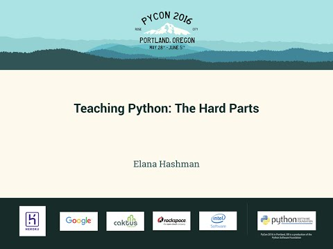 Elana Hashman - Teaching Python: The Hard Parts - PyCon 2016