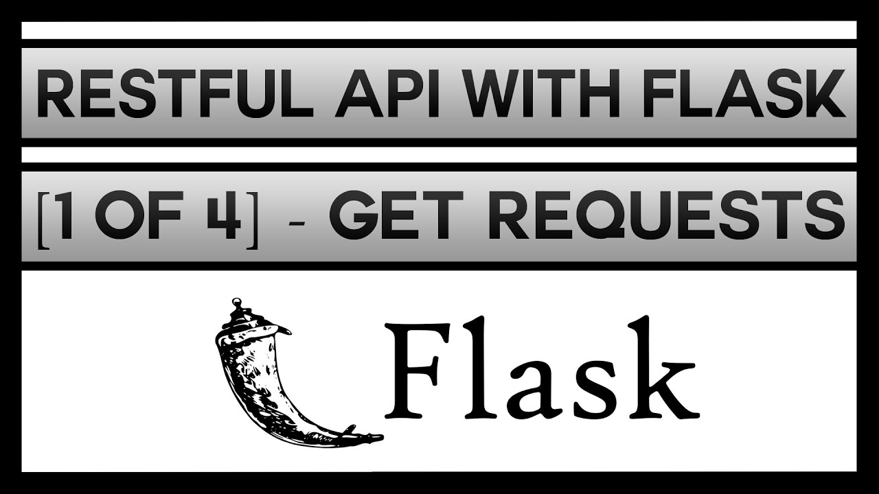 Creating a restful api with flask 1 of 4 get requests youtube creating a restful api with flask 1 of 4 get requests malvernweather Images
