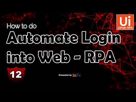 How To Do Automate Login To Web Using UiPath | EP - 12 | Knowledge Of RPA