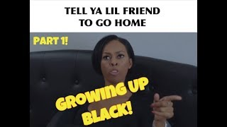 Growing Up BLACK! Part 1!