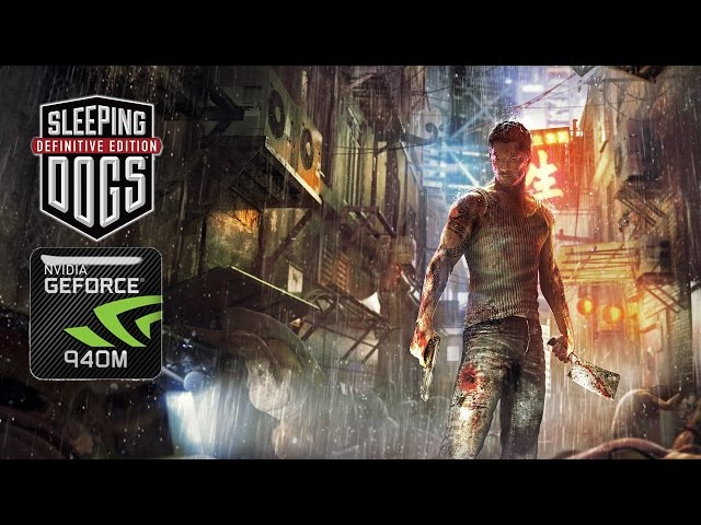 Sleeping Dogs on Geforce 940m