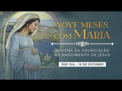 208º DIA - NOVE MESES COM MARIA - NOVENA DA ANUNCIAÇÃO AO NASCIMENTO DE JESUS