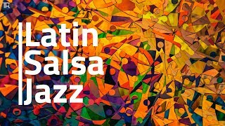 Instrumental Salsa Dance Music 2018 | Latin Salsa Jazz Mix Bossa Nova Hi-Fi | Puerto Rican Music
