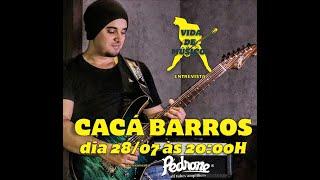 Vida de músico #14 - Entrevista com o guitarrista CACÁ BARROS