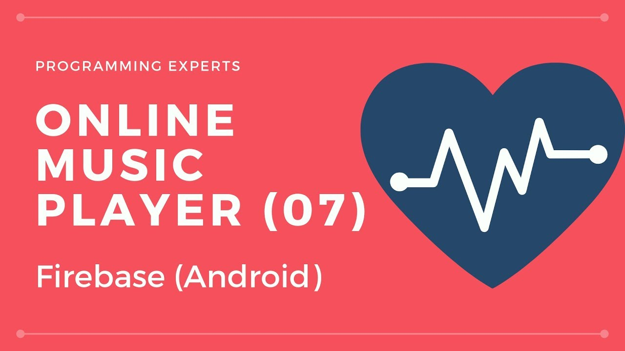 (LAST PART) Online Music Player App using Firebase + Backend using Android  Studio