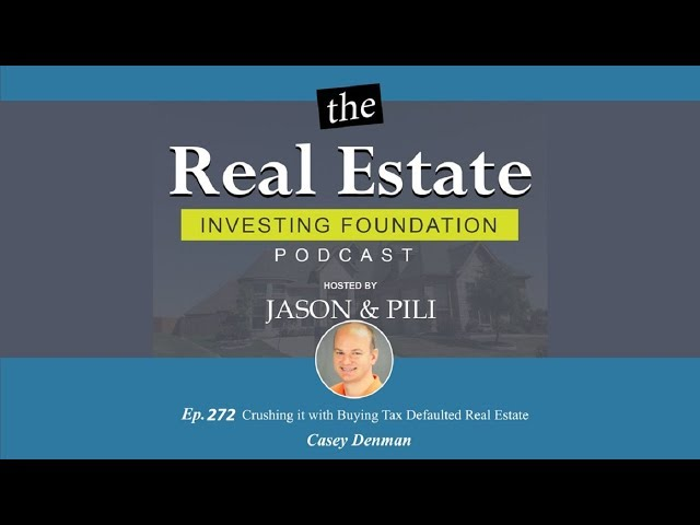 Ep 272 Crushing It with Buying Tax Defaulted Real Estate Casey Denman