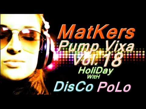 MatKers - Pump Vixa Vol.18 HoliDay WitH DisCo PoLo