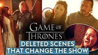 Game of Thrones deleted scenes that change the show