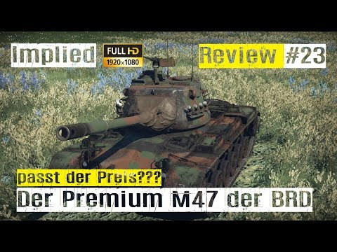 War Thunder Tank Review #23 der deutsche Premium M47 im RB GAMEPLAY HD