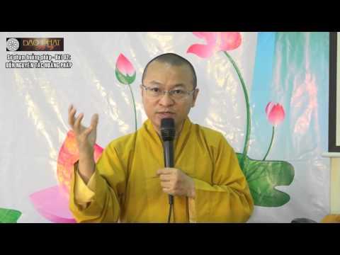 """Sư phạm hoằng pháp 02: Nguyên tắc hoằng pháp """"Lấy Phật và Phật pháp làm quy chiếu"""""""