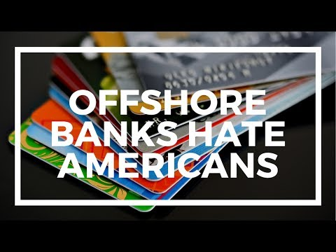 FATCA: Why Offshore Banks Hate Americans - Part 1/2