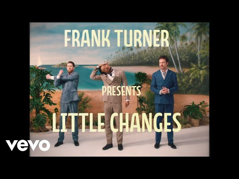 "Frank Turner Releases ""Little Changes"" Video"