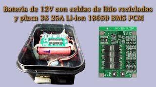 Bateria de 12V con celdas de litio recicladas usando modulo 3S 25A Li-ion 18650 BMS PCM.