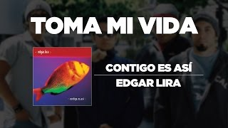 Watch Edgar Lira Toma Mi Vida video