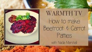 Ayurvedic Cooking - Warmth Tv - Beetroot & Carrot Patties