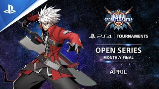 BlazBlue : Cross Tag Battle : EU Monthly Finals : PS4 Tournaments Open Series