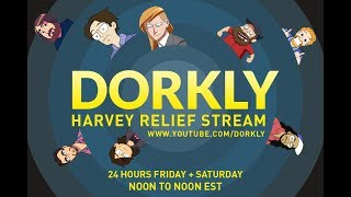 Dorkly's Hurricane Harvey Relief Charity Stream Part 2