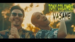 Tony Colombo Ft. Miguelito Valdes - Vasame (video Ufficiale 2017)
