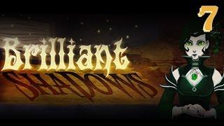 Brilliant Shadows - Part 7