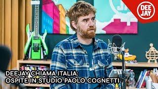 Paolo Cognetti ospite a Deejay Chiama Italia