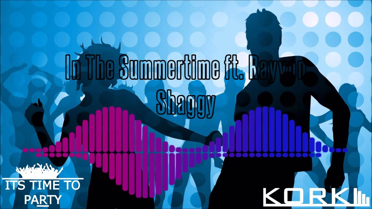 Shaggy Featuring Rayvon In The Summertime Youtube