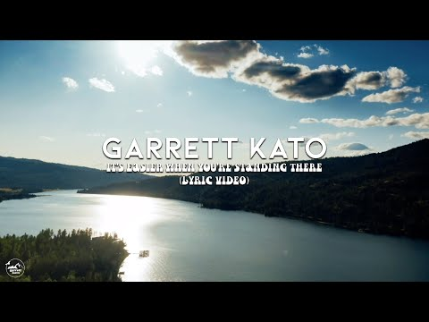 Garrett Kato - It's Easier When You're Standing There (Official Lyric Video)