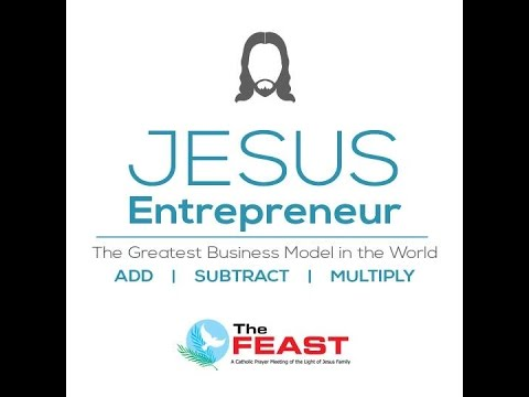 The Feast PICC - Jesus Entrepeneur (June 14, 2015)
