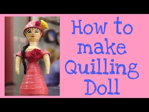 how to make a simple paper quilling doll tutorial / Shubham Arts
